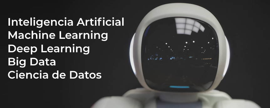 Aclarando conceptos: Inteligencia Artificial, Machine Learning, Deep Learning, Big Data y Ciencia de Datos