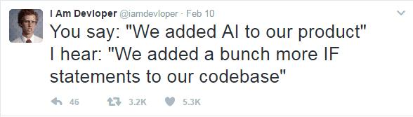 """Tú dices: """"Hemos añadido IA a nuestro producto"""" Yo escucho: """"Hemos añadido un montón de IFs extra a nuestro código"""""""
