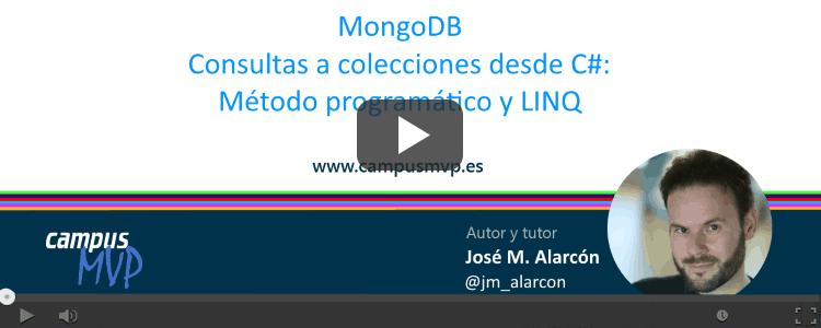 VÍDEO: MongoDB - Consultas a colecciones desde C# y .NET: Método programático y Linq