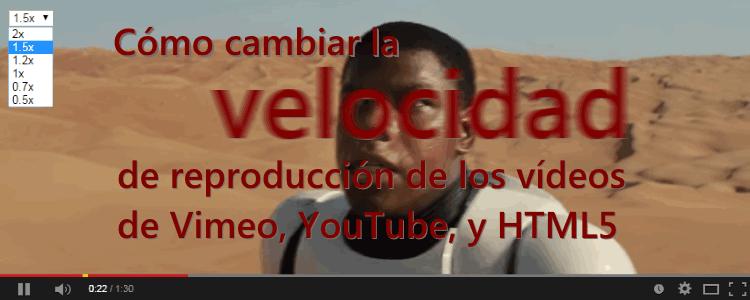 Productividad: Cómo ver cualquier vídeo rápidamente (YouTube, Vimeo o HTML5)